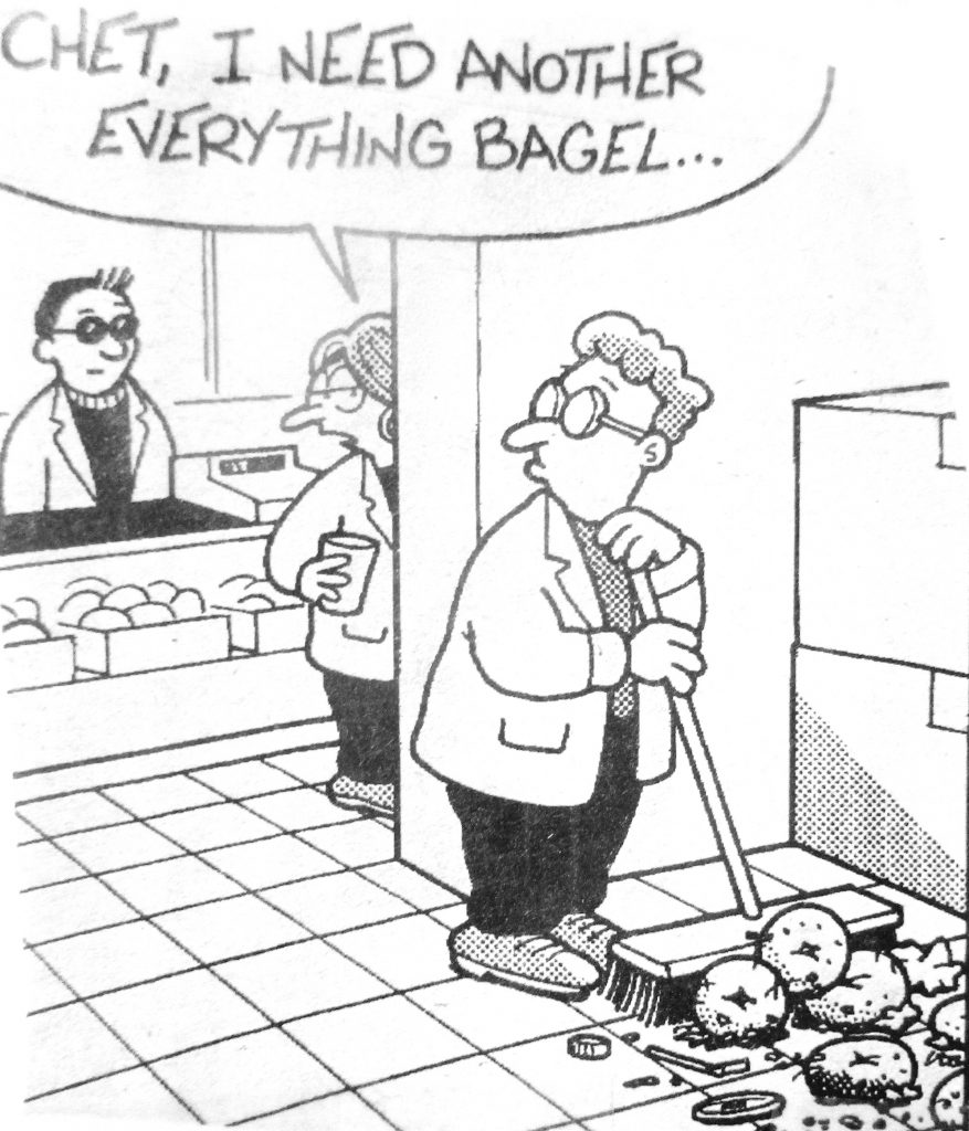 Cartoon Chet I Need Another Everything Bagel