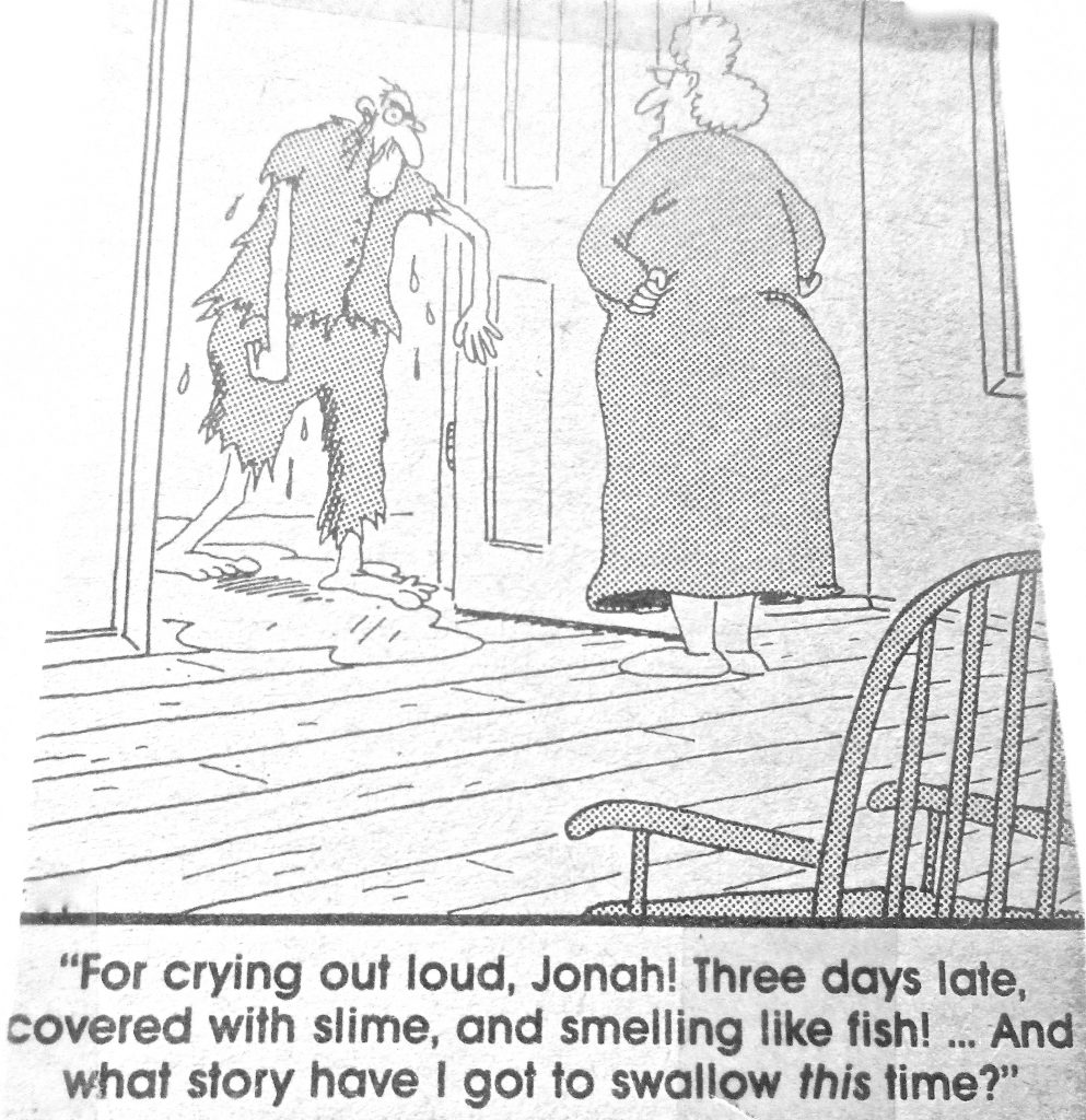 Cartoon For Crying Out Loud Jonah These Day Late Coverd With Smile And Smelling Like Fish