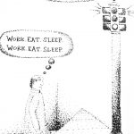 Cartoon – Work Eat Sleep