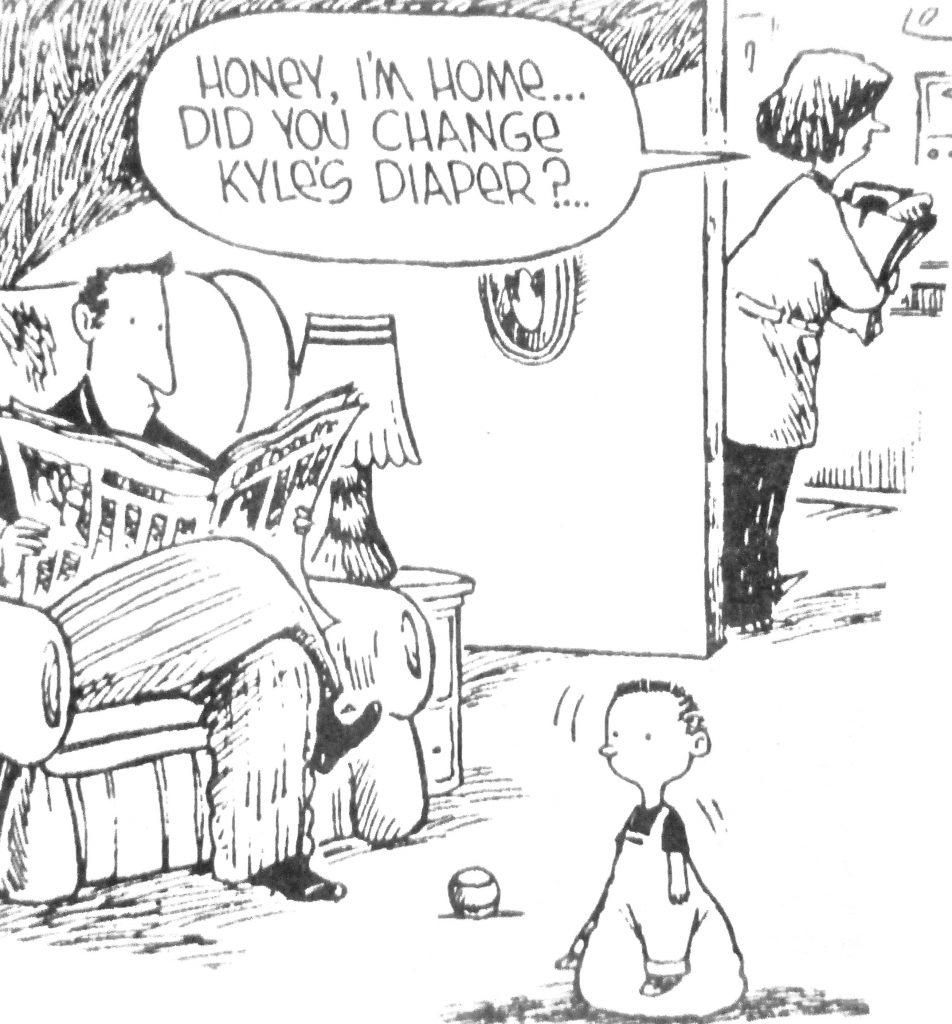 Cartoon Honey Im Home Did You Change Kyles Diaper