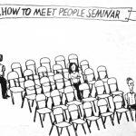 Cartoon – How To Meet People Seminar