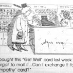 Cartoon – Get Well Cards Don't Expire… People Do!