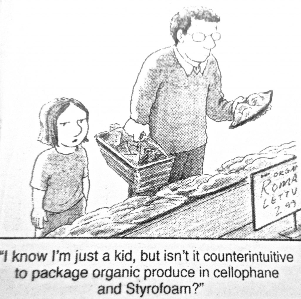 Cartoon I Know Im Just A Kid But Isnt Isnt It Counterintutive To Package Organic Produce In Cellphone And Styrofoam