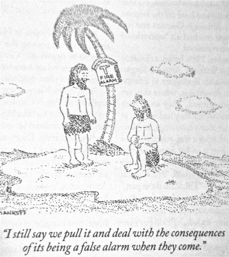 Cartoon I Still Say We Pull It And Deal With The Consequences Of Its Being A False Alarm When Whey Come
