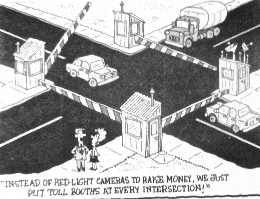 Cartoon Instead Of Red Light Cameras To Raise Money We Just Put Toll Booth At Every Intersection