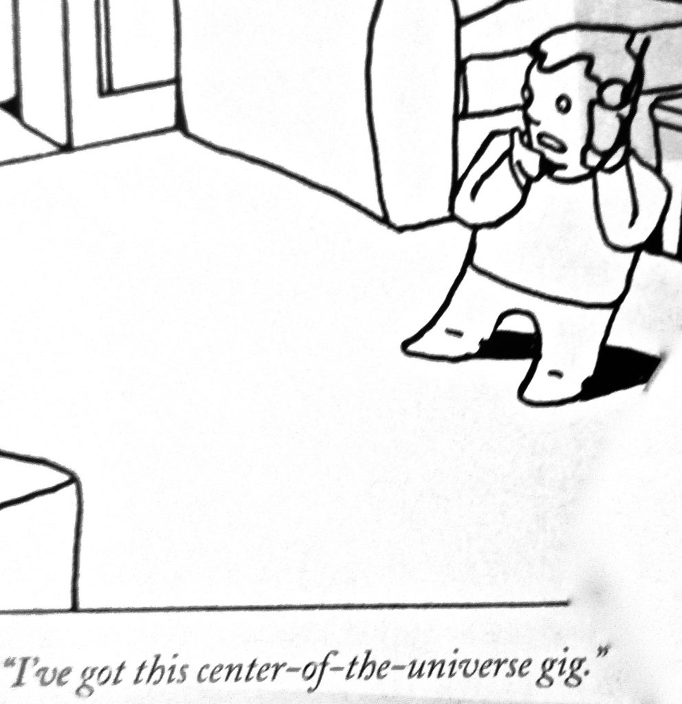 Cartoon Ive This Center Of The Universe Gig