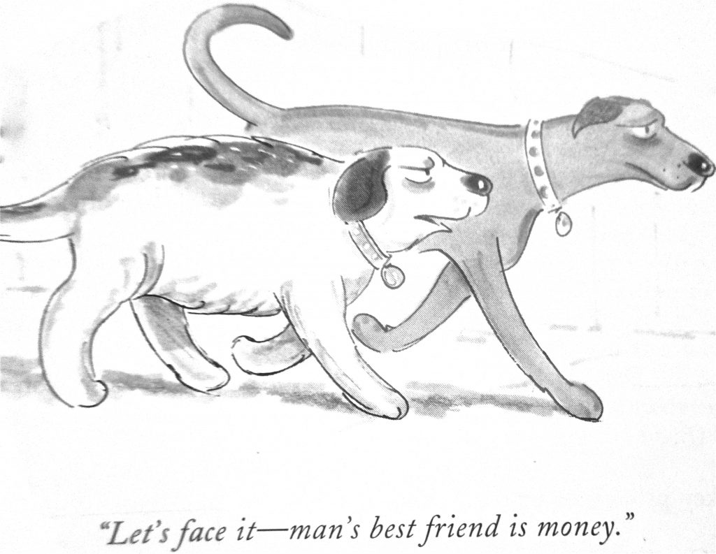 Cartoon Lets Face It Mans Best Friend Is Money