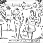 Cartoon – Minimum Security Prison