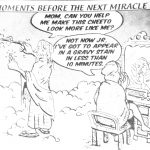 Cartoon – Moments Before The Next Miracle