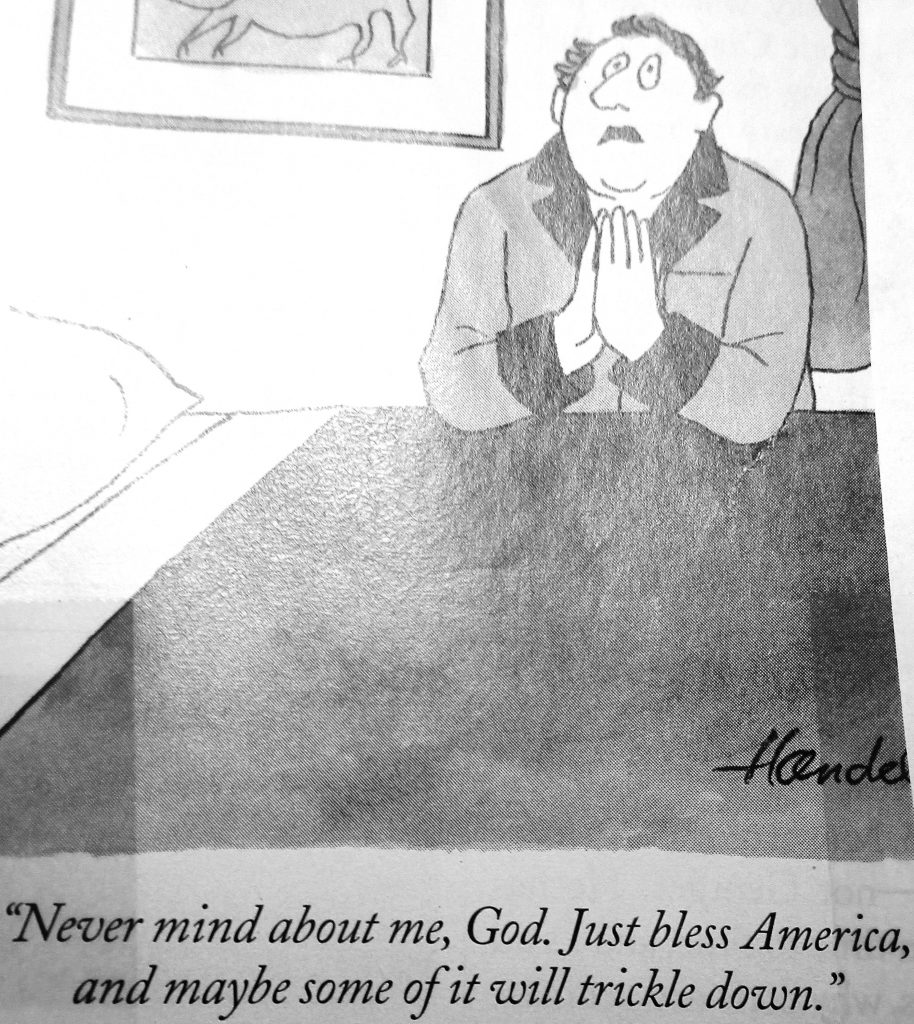 Cartoon Never Mind About Me God Just Bless America And Maybe Some Of It Will Trickle Down