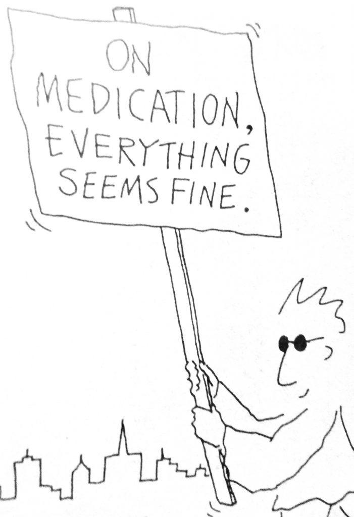 Cartoon On Medication Everything Seems Fine