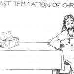 Cartoon – The Last Temptation Of Christ