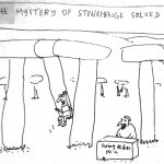 Cartoon – The Mystery Of Stonehenge Solved